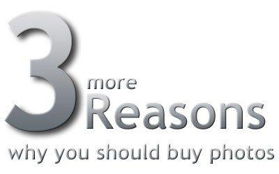 3 more reasons you should buy photos