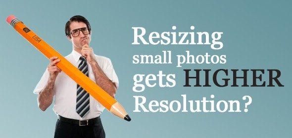 resizing-small-photos-gets-higher-resolution