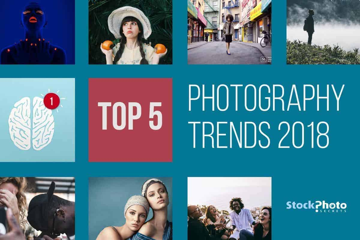 Top Photography Trends 2018: Discover the Most Trendy Images!